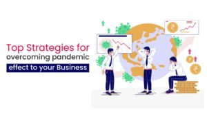 Top strategies for overcoming pandemic effect to your business