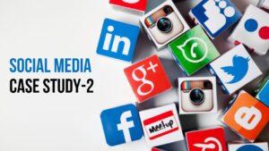 Social Media Case Study - 2