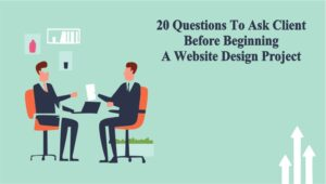 20 questions to ask client before beginning a website design project