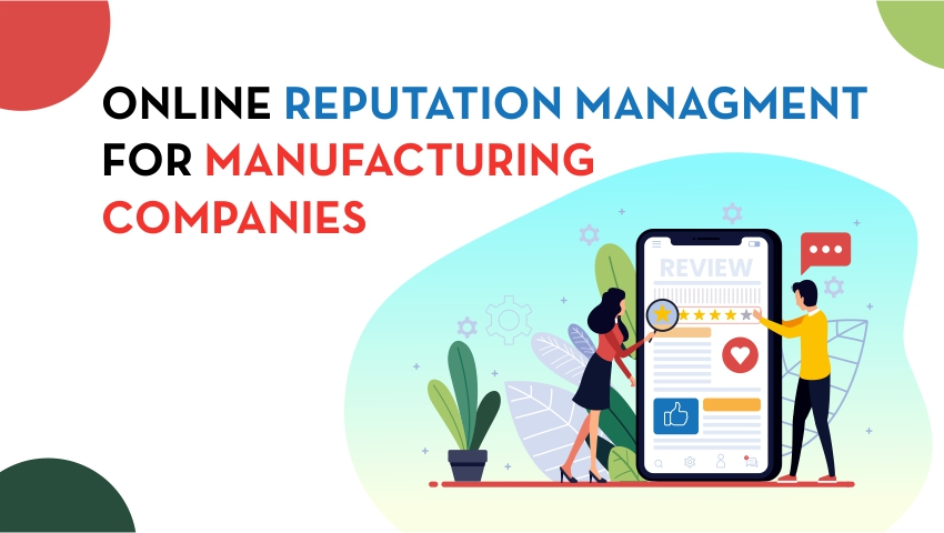 Online Repurtation Management For Manufacturing Companies