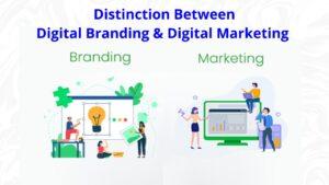 The Distinction Between Digital Branding and Digital Marketing